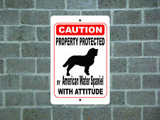 Property protected by American Water Spaniel dog with attitude metal sign #A