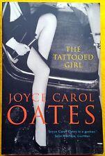 The Tattooed Girl  Joyce Carol Oates FREE AUS POST very good used cond paperback