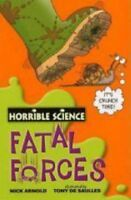 Fatal Forces (Horrible Science) By Nick Arnold. 9780439944489