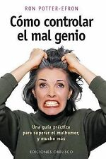 NEW Como Controlar el Mal Genio by Ronald T. Potter-Efron MSW  PhD