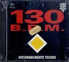 AA.VV. 130 B.P.M. Inesorabilmente Techno CD NEW Sigillato
