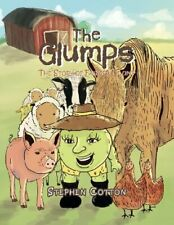 The Glumps: The Story of Farmer Glump. Cotton, Stephen 9781483610443 New.#
