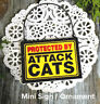 DECO Mini Sign PROTECTED BY ATTACK CATS Door Hanger Fun Gag Gift Wood Ornament