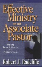 Effective Ministry as an Associate Pastor : Making Beautiful Music as a...