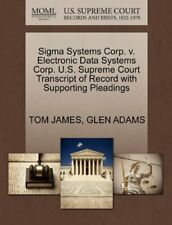 Sigma Systems Corp. v. Electronic Data Systems , JAMES, TOM,,