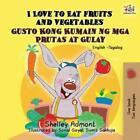 I Love to Eat Fruits and Vegetables Gusto Kong Kumain ng mga Prutas at Gula...