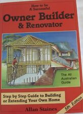 How to be a Successful Owner Builder & Renovator,  Allan Staines 5th Edition