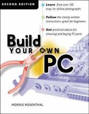 Build Your Own PC,Morris Rosenthal