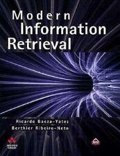 Modern Information Retrieval, Ricardo Baeza-Yates, Berthier Ribeiro-Neto, Good C
