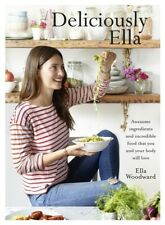 Deliciously Ella: awesome ingredients and incredible food that you and your