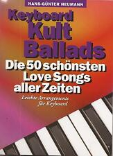 Keyboard Noten -Keyboard KULT BALLADS - Die 50 schönsten Love Songs aller Zeiten