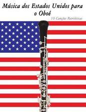 Música Dos Estados Unidos para o Oboé : 10 Canções Patrióticas by Uncle Sam...
