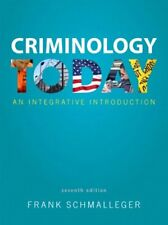 Criminology Today: An Integrative Introduction (7th Edition) by Schmalleger,…