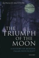Triumph of the Moon : A History of Modern Pagan Witchcraft, Paperback by Hutt...