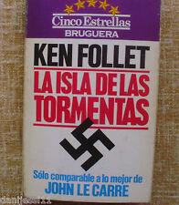Ken Follet/ La isla de las tormentas/ Bruguera/ Cinco Estrellas/ Primera edición