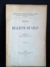 NEHLIL Etude Dialecte de Ghat ALGERIE LINGUISTIQUE BERBERE TOUAREGS COLONIE 1909