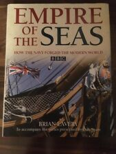 Empire of the Seas How The Navy Forged The Modern World - Brian Lavery