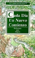 Cada Dia un Nuevo Comienzo : Reflexiones Para Mujeres by Hazelden Publishing...
