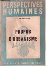 Le Corbusier-Propos d'urbanisme-Architettura-Prima edizione ( rif. 5981 )