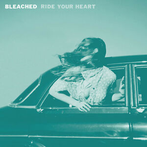 Ride Your Heart - Bleached (2013, Vinyl NEUF)