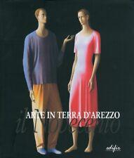 Arte in terra di Arezzo. Il Novecento - [Edifir]