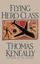 Keneally, Thomas FLYING CLASS HERO Signed US 1st NF