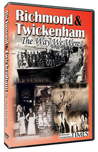 Richmond &Twickenham The Way We Were DVD with The Richmond & Twickenham Times