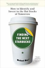 Finding the Next Starbucks: How to Identify and Invest in the Hot Stocks of Tomo