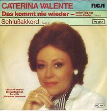 """""""7"""" - CATERINA VALENTE - Das kommt nie wieder"""
