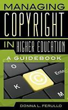 Managing Copyright in Higher Education: A Guidebook, Ferullo, Donna L., Used; Ve