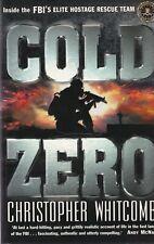 Cold Zero: Inside The FBI's Elite Hostage Rescue Team