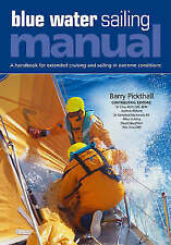 Blue Water Sailing Manual, Very Good Condition Book, Pickthall, Barry, ISBN 9780