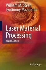 Laser Material Processing by Jyotirmoy Mazumder and William M. Steen (2010,...