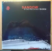SANDOW 2LP: STACHELHAUT (NEU; 2016, RE; LIMITED EDITION;BORN EP)