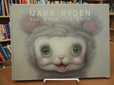 The Snow Yak Show Hardcover Art/Illustrations Signed Edition Mark Ryden
