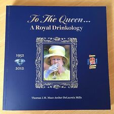 TO THE QUEEN... A ROYAL DRINKOLOGY 2012 JUBILEE COCKTAIL RECIPE BOOK