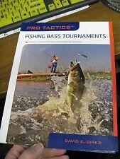 Pro Tactics Book / Fishing Bass Tournaments / David E. Dirks
