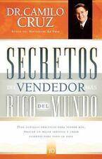 Secretos del vendedor mas rico del mundo: Diez consejos practicos para vender ma