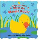 Wake Up, Magic Duck! [Magic Bath Books]