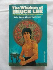 FELIX DENNIS AND ROGER HUTCHINSON-THE WISDOM OF BRUCE LEE PAPERBACK EX CONDITION