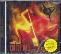 CD ♫ Compact disc **BRIAN HOWE ~ CIRCUS BAR** Nuovo Originale Sigillato Rock