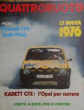 Quattroruote 241 1976 Novità 1976. Renault 5TS, Saab 99 GL. Kadett GTE