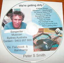 """Peter S Smith  -  """" We're getting dirty ! """"  -  CD Album"""