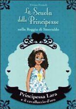 Principessa Lara e il cavalluccio d'oro La scuola delle Principesse LIBRO New 26
