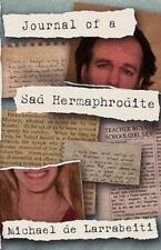 Journal of a Sad Hermaphrodite by Michael De Larrabeiti (2009, Paperback)