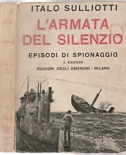 ITALO SULLIOTTI-L'ARMATA DEL SILENZIO 5° EDIZIONE BIETTI 1933-L4183