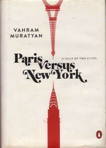 Paris Versus New York A Tally of Two Cities by Vahram Muratyan Humour Travel