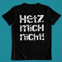 Hetz mich nicht! T-Shirt |Spruch|Sprüche| Fun Shirt | lustig| Damen Herren S-4XL
