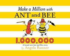 Ant and Bee: Make a Million with Ant and Bee by Angela Banner (2016, Hardcover)
