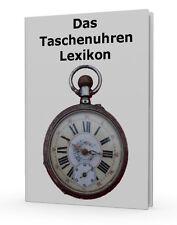Das Taschenuhrenlexikon als PDF Taschenuhren Lexikon Uhrentechnik